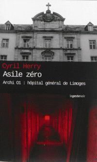 Archi 01 : hôpital général de Limoges, Asile zéro