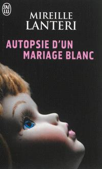 Autopsie d'un mariage blanc