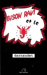 Bison ravi et le Scorpion rouge