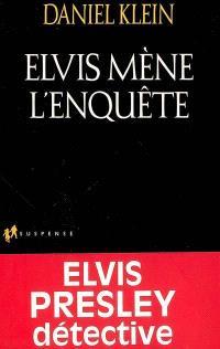 Elvis mène l'enquête