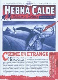 Hebna Calde : scènes de crime. Volume 1, Crime avec fait étrange