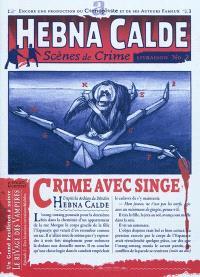 Hebna Calde : scènes de crime. Volume 2, Crime avec singe
