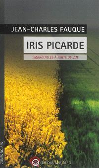 Iris picarde : embrouilles à perte de vue