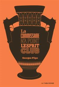La commissaire n'a point l'esprit club : roman policier