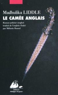 Le camée anglais : roman policier moghol