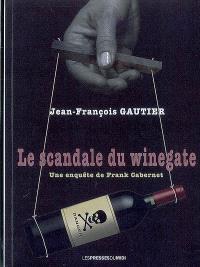 Le scandale du Winegate : une enquête de Frank Cabernet