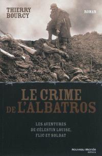 Les aventures de Célestin Louise, flic et soldat, Le crime de l'Albatros