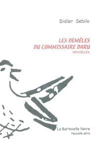 Les démêlés du commissaire Daru