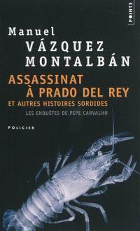 Les enquêtes de Pepe Carvalho, Assassinat à Prado del Rey : et autres histoires sordides