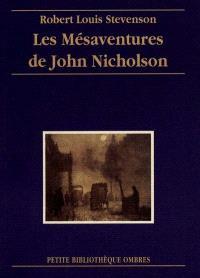 Les mésaventures de John Nicholson; Suivi de Histoire d'un mensonge; Suivi de Le trésor de Franchard