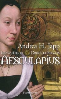 Les mystères de Druon de Brévaux. Volume 1, Aesculapius