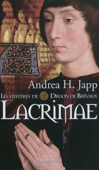 Les mystères de Druon de Brévaux. Volume 2, Lacrimae