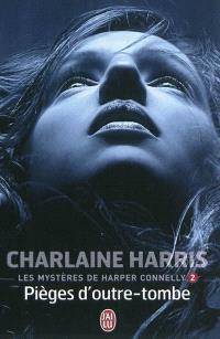 Les mystères de Harper Connelly. Volume 2, Pièges d'outre-tombe