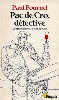 Pac de Cro, détective