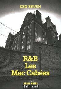 R & B, Les Mac Cabées