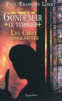 Une enquête de Gondemar le Templier, Les croix sanglantes