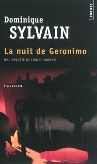 Une enquête de Louise Morvan, La nuit de Geronimo
