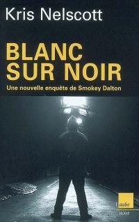 Blanc sur noir : une nouvelle enquête de Smokey Dalton