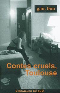 Contes cruels, Toulouse