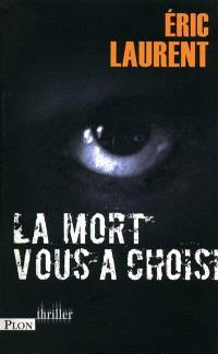La mort vous a choisi : thriller