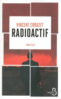Radioactif : thriller