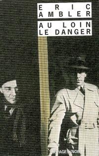 Au loin, le danger
