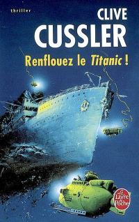 Renflouez le Titanic !