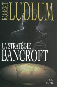 La stratégie Bancroft