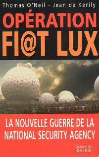 Opération Fiat lux : la nouvelle guerre de la National security agency