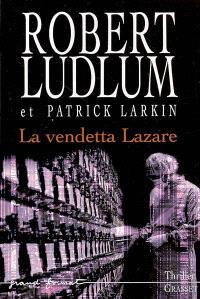 Réseau bouclier. Volume 2006, La vendetta Lazare
