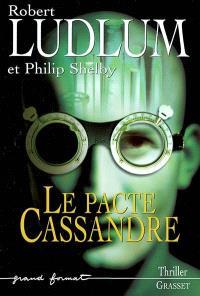 Réseau bouclier. Volume 2002, Le pacte de Cassandre
