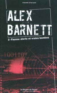 Alex Barnett. Volume 2, Fausse alerte et vraies bombes