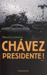 Chavez presidente !