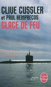 Glace de feu : un roman tiré des dossiers de la NUMA