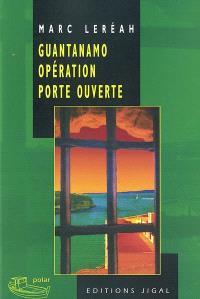 Guantanamo, opération porte ouverte