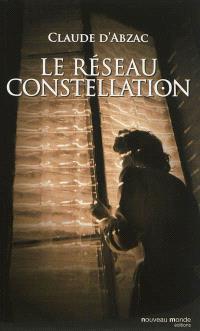 Le réseau Constellation : une enquête du colonel Lanvaux