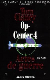 Op-Center. Volume 4, Actes de guerre
