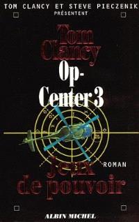 Op-Center. Volume 3, Jeux de pouvoir