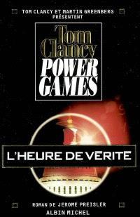 Power games. Volume 7, L'heure de vérité