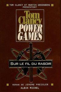 Power games. Volume 6, Sur le fil du rasoir