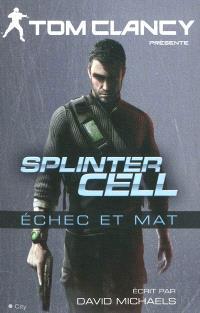 Splinter cell, Echec et mat