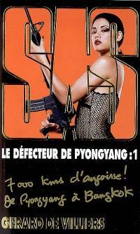 Le défecteur de Pyongyang. Volume 1
