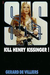 Kill Henry Kissinger !