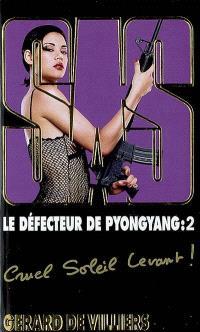 Le défecteur de Pyongyang. Volume 2