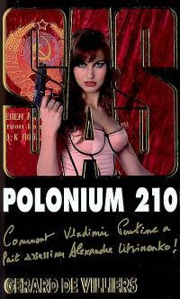 Polonium 210 : comment Vladimir Poutine a fait assassiner Alexandre Litvinenko !
