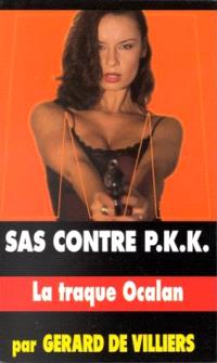 SAS contre P.K.K. : la traque Ocalan