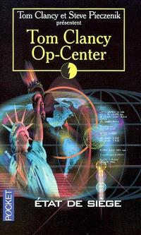 Op-Center. Volume 6, Etat de siège