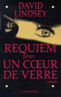 Requiem pour un coeur de verre