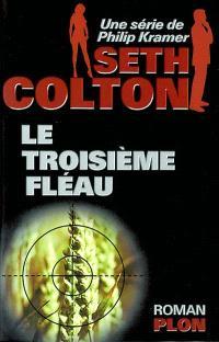 Seth Colton. Volume 1, Le troisième fléau