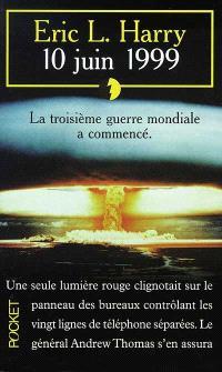 10 juin 1999 : la première guerre nucléaire vient de commencer